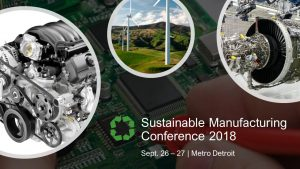Sustainable Manufacturing Conference 2018