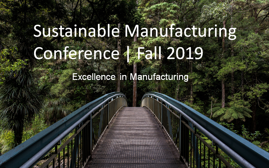 Sustainable Manufacturing Fall Conference – September 30 to October 1, 2019 in Detroit